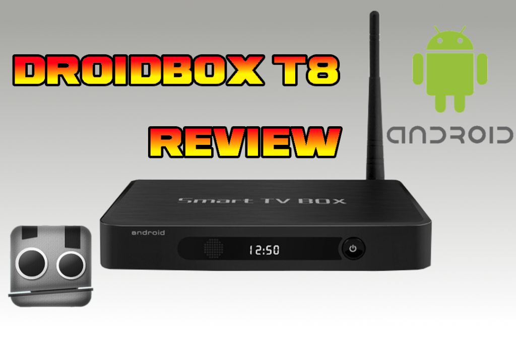 DroidBox T8 Android TV Box Review - BeginnersTech
